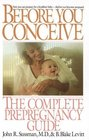 Before You Conceive : The Complete Pregnancy Guide