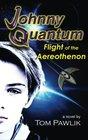Johnny Quantum Flight of the Aereothenon