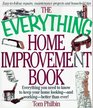 The Everything Home Improvement Book: Everything You Need to Know to Keep Your Home Looking--And Working--Better Than Ever (The Everything Series)