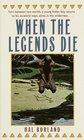 When The Legends Die