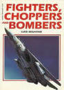 Fighters, Choppers, and Bombers