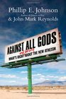 Against All Gods What's Right and Wrong About the New Atheism
