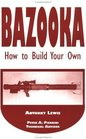 Bazooka  How To Build Your Own