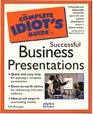 The Complete Idiot's Guide to Successful Business Presentation