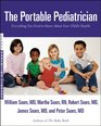 The Portable Pediatrician Everything You Need to Know About Your Child's Health