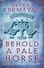 Behold a Pale Horse (Sister Fidelma, Bk 22)