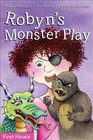 Robyn's Monster Play (First Novel Series)