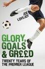 Glory Goals and Greed Twenty Seasons of the Premier League