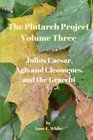 The Plutarch Project Volume Three Julius Caesar Agis and Cleomenes and the Gracchi