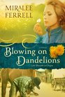 Blowing on Dandelions (Love Blossoms in Oregon, Bk 1)