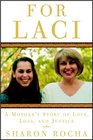 For Laci : A Mother's Story of Love, Loss, and Justice