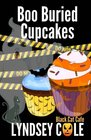 Boo Buried Cupcakes (Black Cat Cafe Cozy Mystery Series) (Volume 11)
