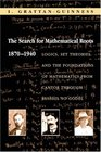The Search for Mathematical Roots 1870-1940