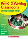 The PreK-2 Writing Classroom Growing Confident Writers