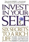 Invest in Yourself Six Secrets to a Rich Life
