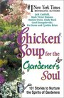 Chicken Soup for the Gardener's Soul Stories to Sow Seeds of Love Hope and Laughter
