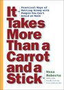 It Takes More Than A Carrot And A Stick