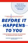 Before It Happens to You A Breakthrough Program for Reversing or Preventing Heart Disease