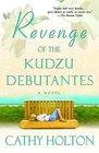 Revenge of the Kudzu Debutantes (Kudzu Debutantes, Bk 1)