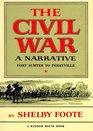The Civil War A Narrative Vol 1