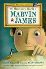 The Miniature World of Marvin and James