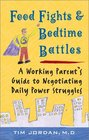 Food Fights and Bedtime Battles: A Working Parent's Guide to Negotiating