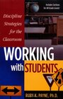 Discipline Strategies for the Classroom Working with Students