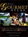 The Gourmet Atlas  The History Origin and Migration of Foods of the World