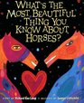 What's The Most Beautiful Thing You Know About Horses