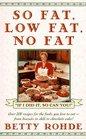 The Super So Fat Low Fat No Fat Cookbook