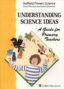 Understanding Science Ideas a Guide for Primary Teachers