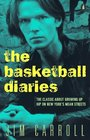 The Basketball Diaries The Classic about Growing Up Hip on New York's Mean Streets