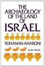 Archaeology of the Land of Israel From the Prehistoric Beginnings to the End of the First Temple Period