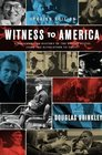 Witness to America A Documentary History of the United States from the Revolution to Today