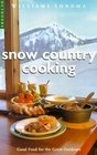 Snow Country Cooking Good Food for the Great Outdoors