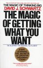 The Magic of Getting What You Want the Blueprint for Personal Fufillment in the 1980s