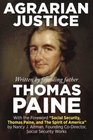 Agrarian Justice With a new foreword Social Security Thomas Paine and the Spirit of America
