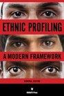 Ethnic Profiling A Modern Framework