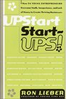 Upstart Start-Ups How 34 Young Entrepreneurs Overcame Youth Inexperience and Lack of Money to Create Thriving Businesses