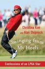 Swinging from My Heels Confessions of an LPGA Star