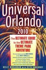 Universal Orlando 2010 Edition The Ultimate Guide to the Ultimate Theme Park Adventure