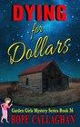 Dying for Dollars (The Garden Girls) (Volume 16)