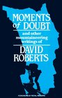 Moments of Doubt: And Other Mountaineering Writings