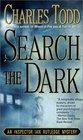 Search the Dark (Inspector Ian Rutledge, Bk 3)