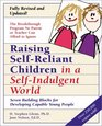 Raising Self-Reliant Children in a Self-Indulgent World  Seven Building Blocks for Developing Capable Young People
