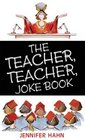 The Teacher Teacher Joke Book