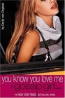 You Know You Love Me (Gossip Girl, Bk 2)