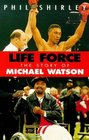 Life Force The Story of Michael Watson