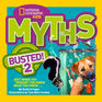 Myths Busted! 2 (National Geographic Kids )