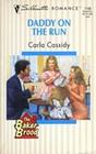 Daddy on the Run (Baker Brood, Bk 4) (Silhouette Romance, No 1158)